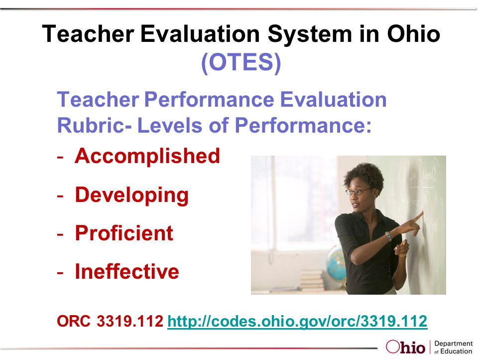 Teacher Performance Evaluation Rubric- Levels of Performance: -Accomplished -Developing -Proficient -Ineffective ORC 3319.112 http://codes.ohio.gov/orc/3319.112http://codes.ohio.gov/orc/3319.112