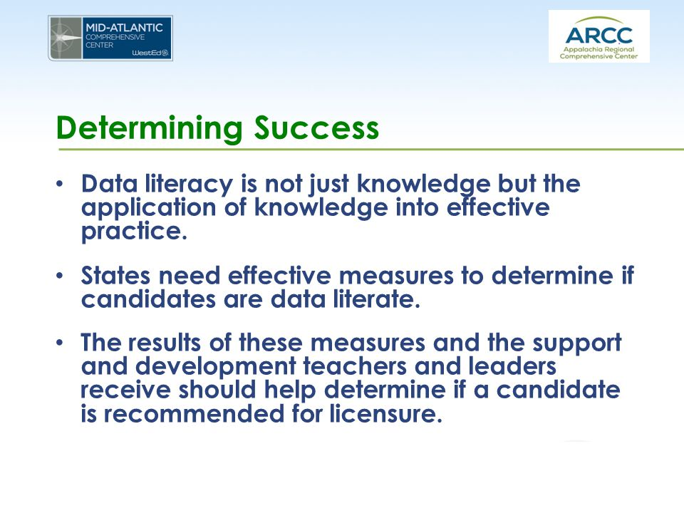 Determining Success Data literacy is not just knowledge but the application of knowledge into effective practice.