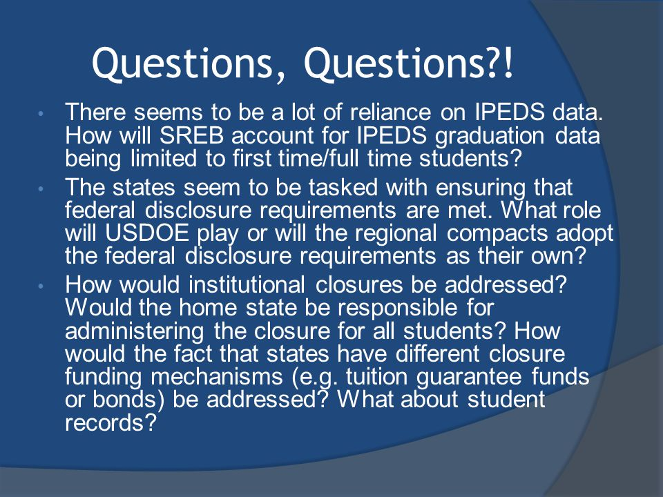 Questions, Questions . There seems to be a lot of reliance on IPEDS data.