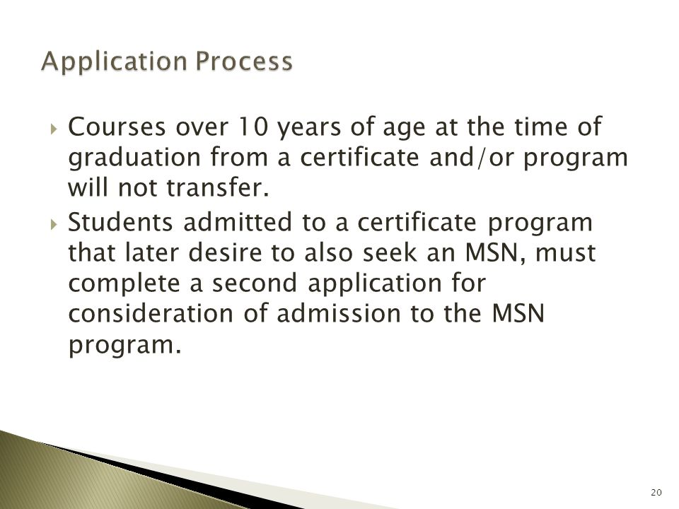  Courses over 10 years of age at the time of graduation from a certificate and/or program will not transfer.  Students admitted to a certificate pro