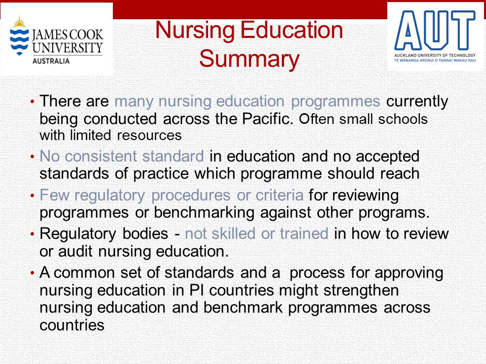 Nursing Education Summary There are many nursing education programmes currently being conducted across the Pacific. Often small schools with limited r