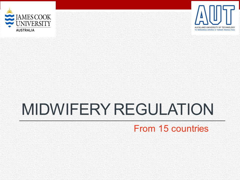 MIDWIFERY REGULATION From 15 countries