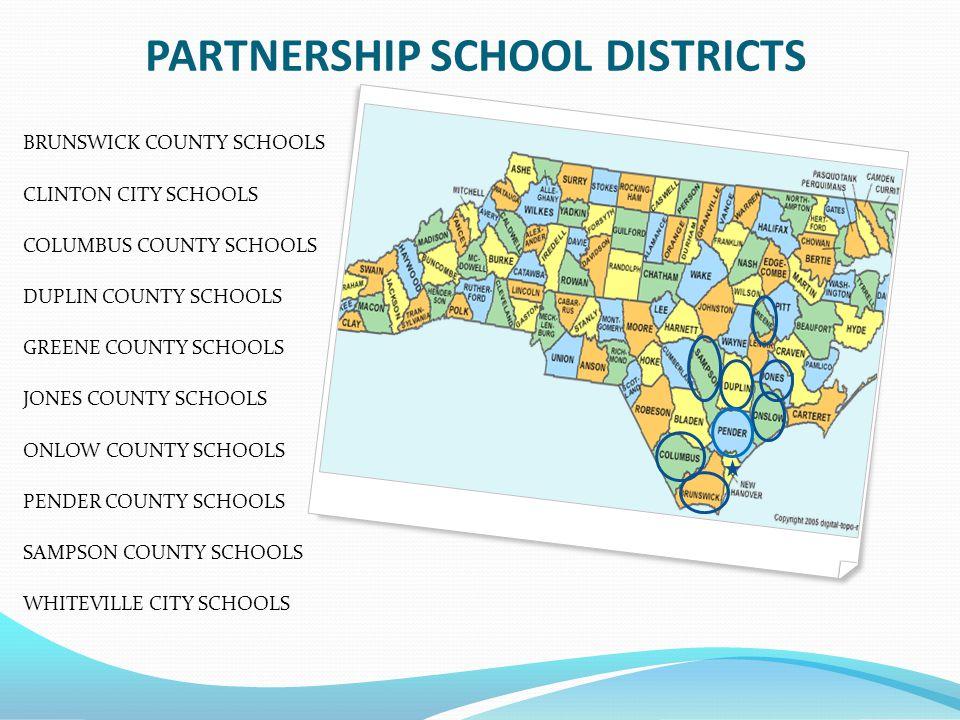 BRUNSWICK COUNTY SCHOOLS CLINTON CITY SCHOOLS COLUMBUS COUNTY SCHOOLS DUPLIN COUNTY SCHOOLS GREENE COUNTY SCHOOLS JONES COUNTY SCHOOLS ONLOW COUNTY SCHOOLS PENDER COUNTY SCHOOLS SAMPSON COUNTY SCHOOLS WHITEVILLE CITY SCHOOLS PARTNERSHIP SCHOOL DISTRICTS