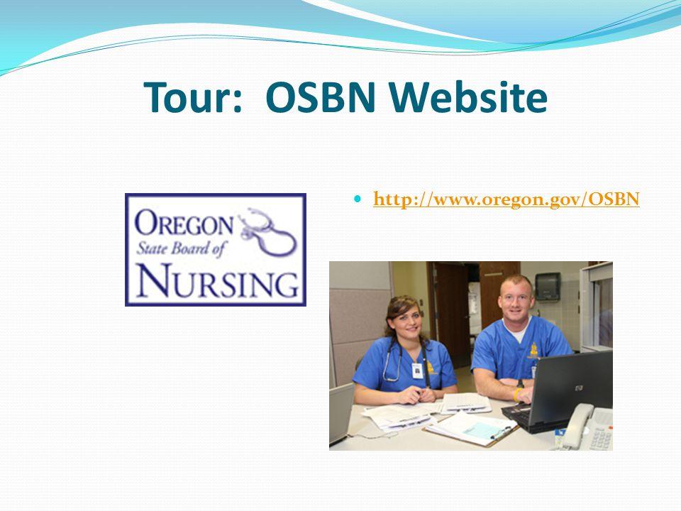 Tour: OSBN Website http://www.oregon.gov/OSBN