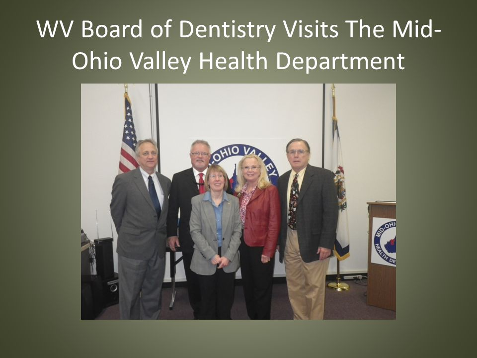 WV Board of Dentistry Visits The Mid- Ohio Valley Health Department