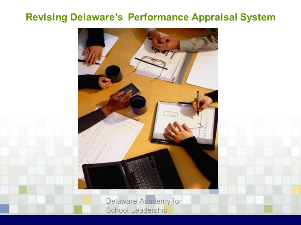 Revising Delaware's Performance Appraisal System Delaware Academy for School Leadership