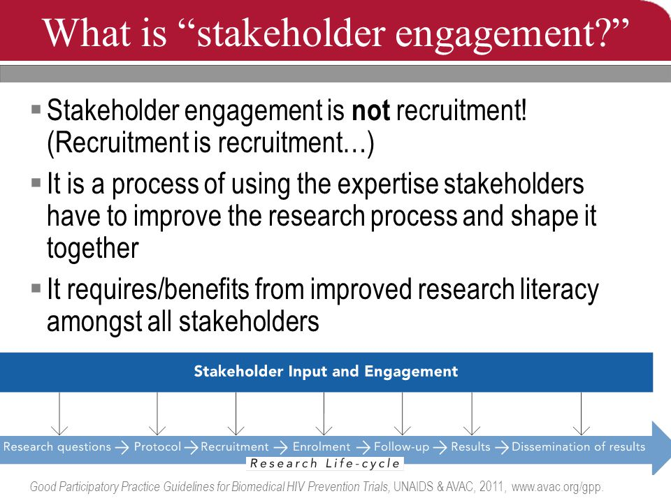 What is stakeholder engagement?  Stakeholder engagement is not recruitment.