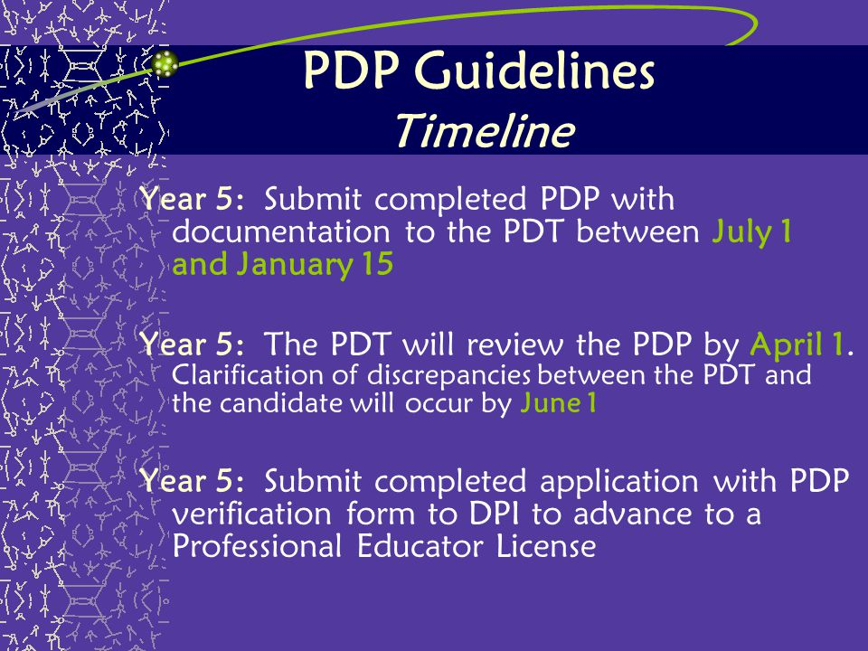 PDP Guidelines Timeline Year 5: Submit completed PDP with documentation to the PDT between July 1 and January 15 Year 5: The PDT will review the PDP b