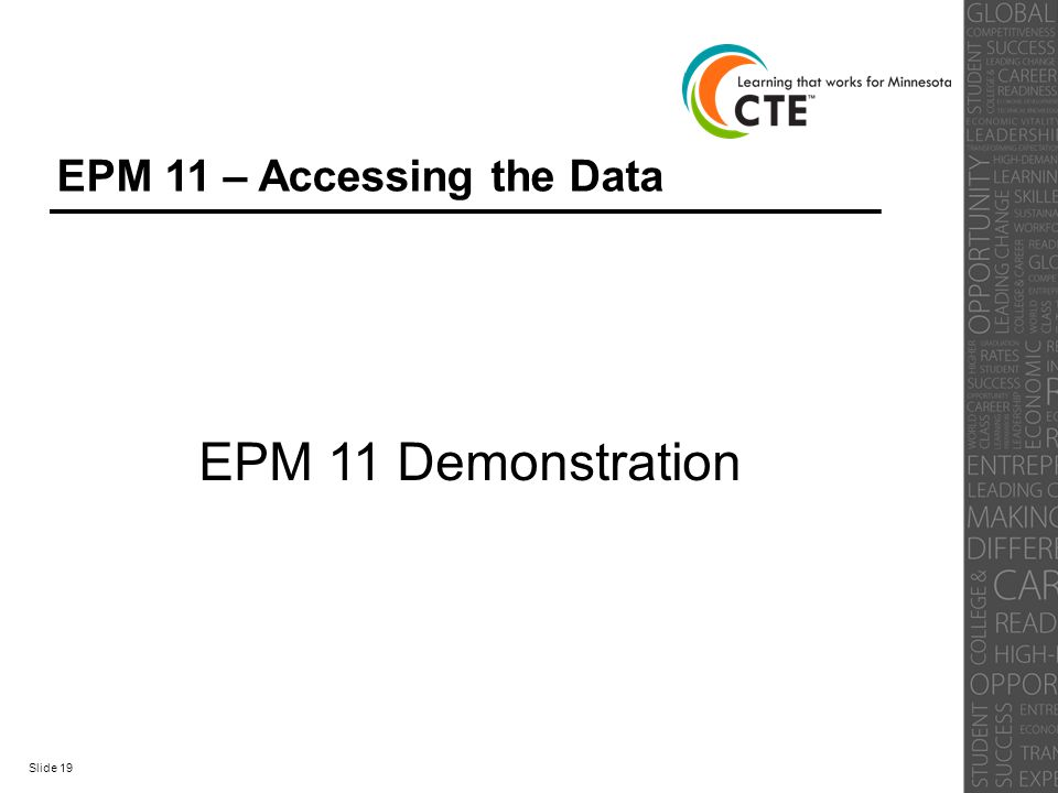 EPM 11 – Accessing the Data Slide 19 EPM 11 Demonstration