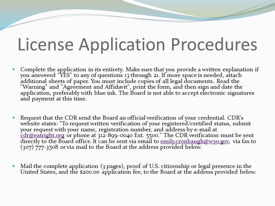 License Application Procedures Complete the application in its entirety.