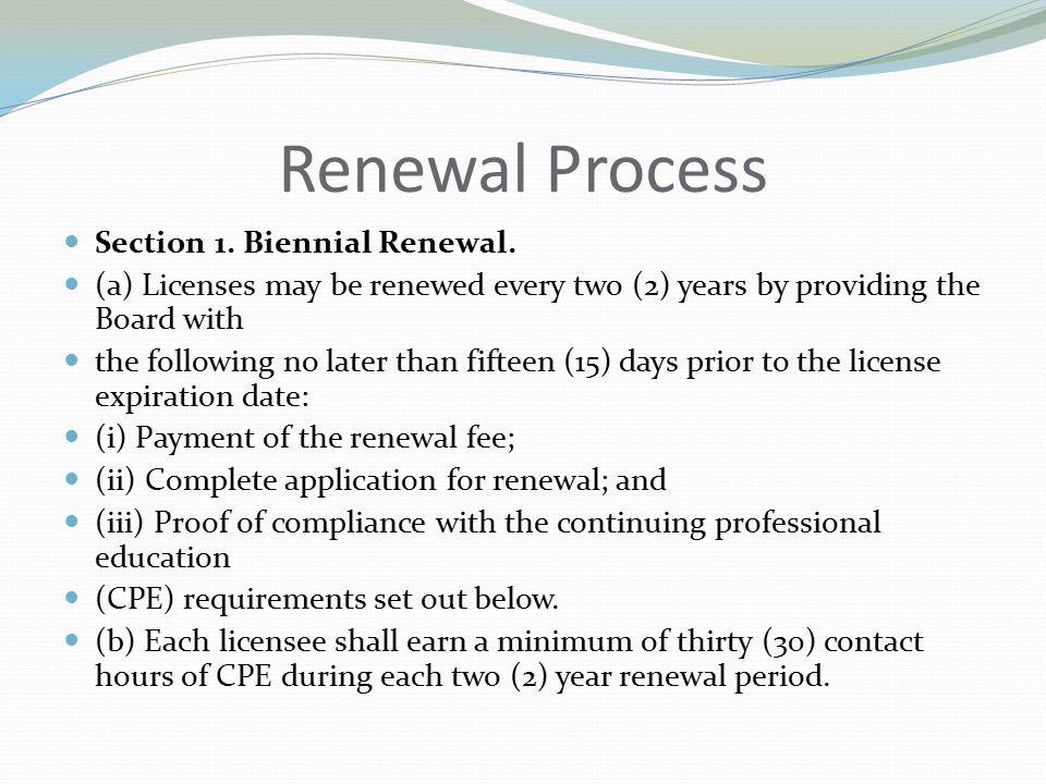 Renewal Process Section 1. Biennial Renewal.