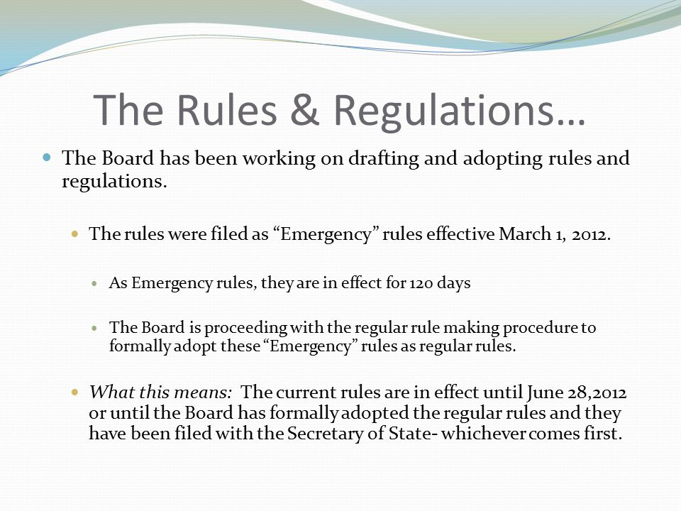 The Rules & Regulations… The Board has been working on drafting and adopting rules and regulations.