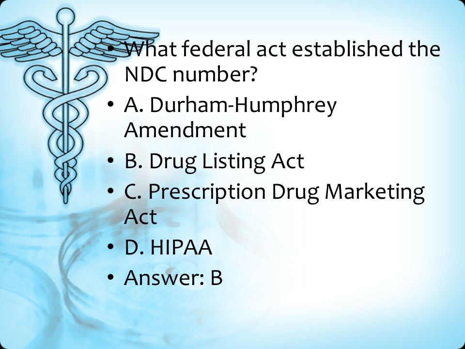 What federal act established the NDC number. A. Durham-Humphrey Amendment B.