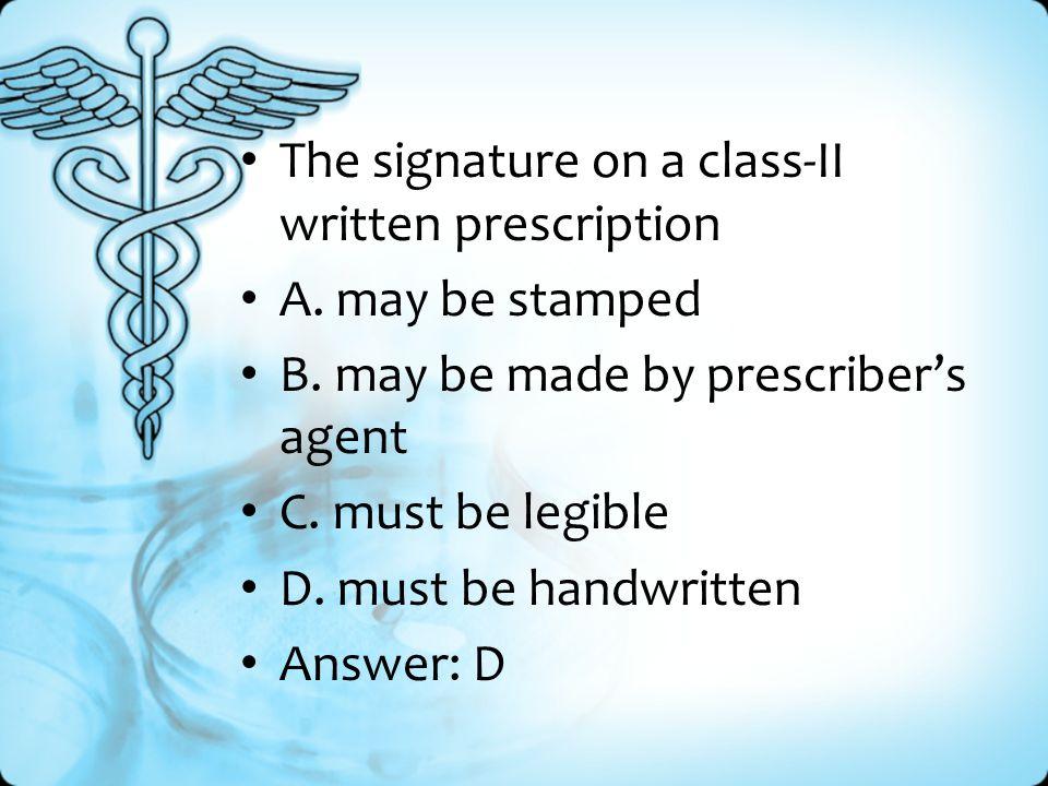 The signature on a class-II written prescription A.