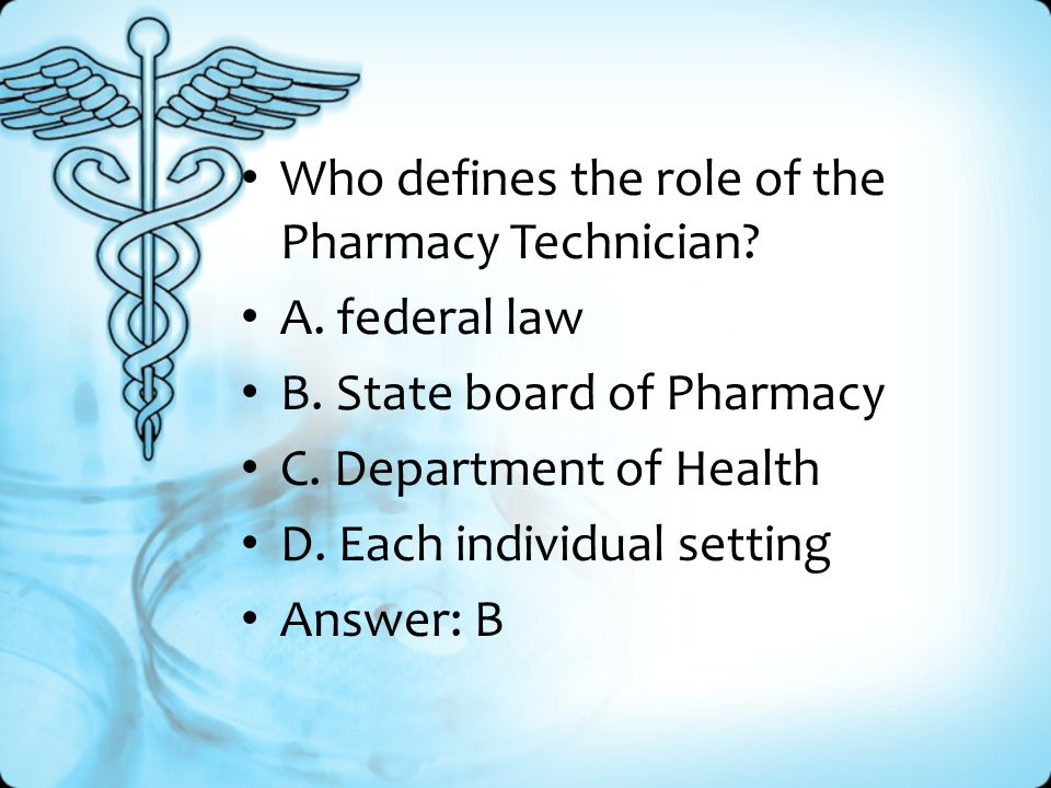 Who defines the role of the Pharmacy Technician. A.