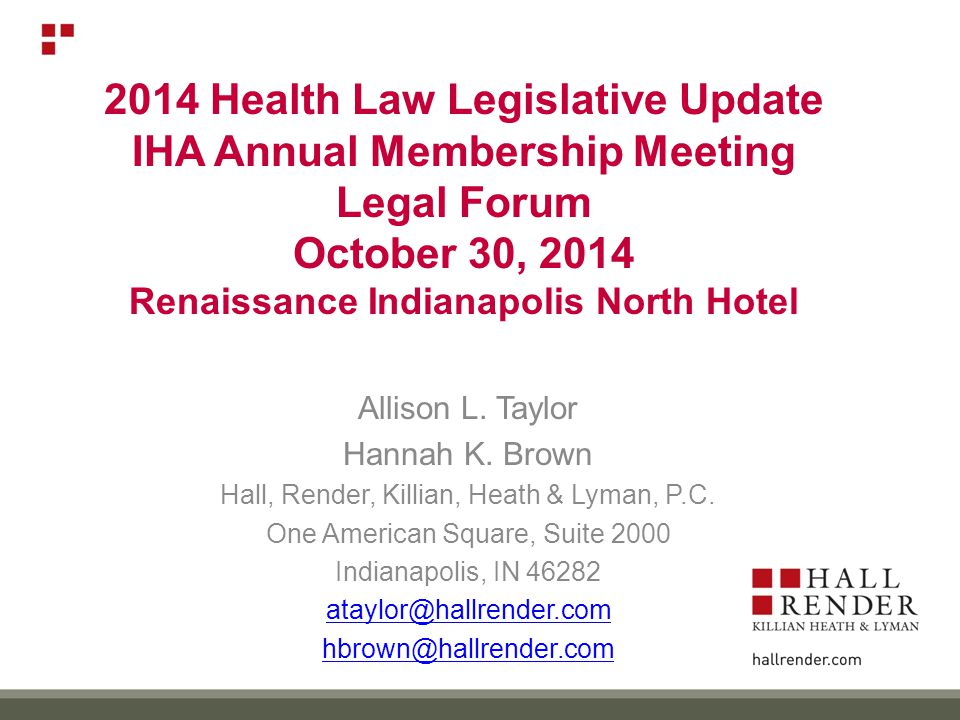 2014 Health Law Legislative Update IHA Annual Membership Meeting Legal Forum October 30, 2014 Renaissance Indianapolis North Hotel Allison L.