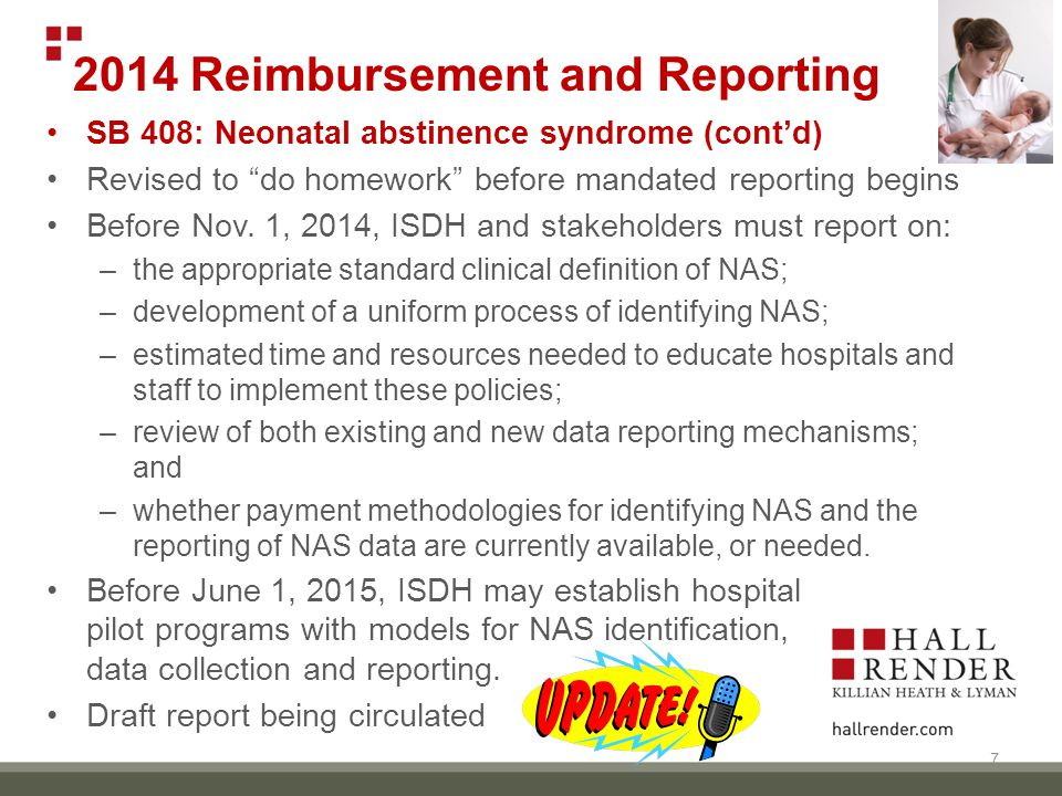 2014 Reimbursement and Reporting SB 408: Neonatal abstinence syndrome (cont'd) Revised to do homework before mandated reporting begins Before Nov.