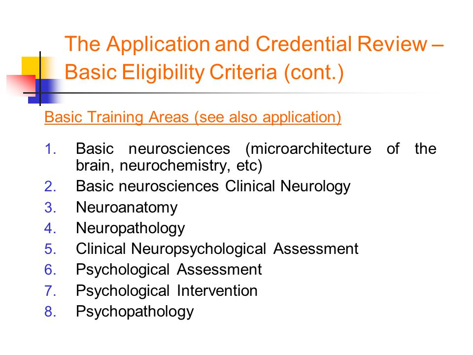 The Application and Credential Review – Basic Eligibility Criteria (cont.) Basic Training Areas (see also application) 1.