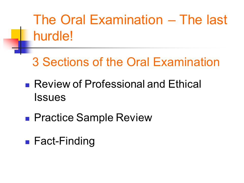 The Oral Examination – The last hurdle.