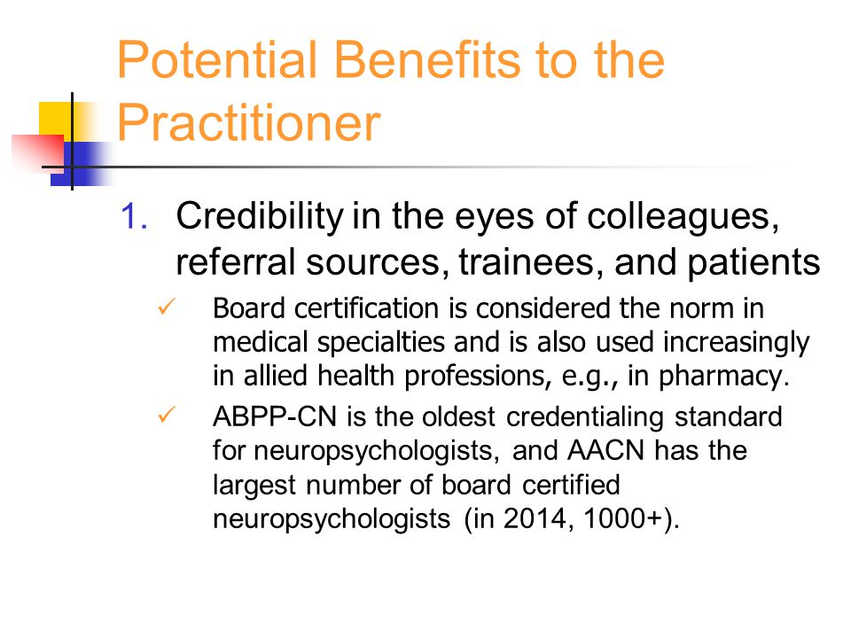 Potential Benefits to the Practitioner (cont.) 2.