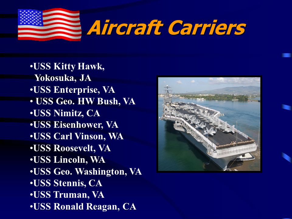 Aircraft Carriers Aircraft Carriers USS Kitty Hawk, Yokosuka, JA USS Enterprise, VA USS Geo.