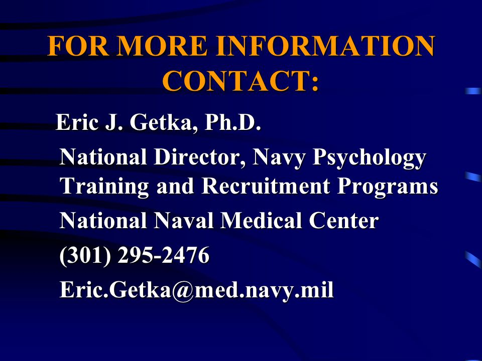 FOR MORE INFORMATION CONTACT: Eric J. Getka, Ph.D.