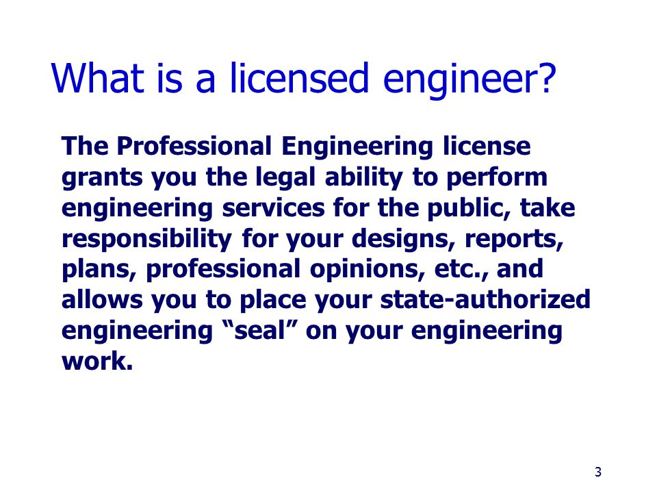 Who Must be Licensed.Persons performing engineering services for the public.