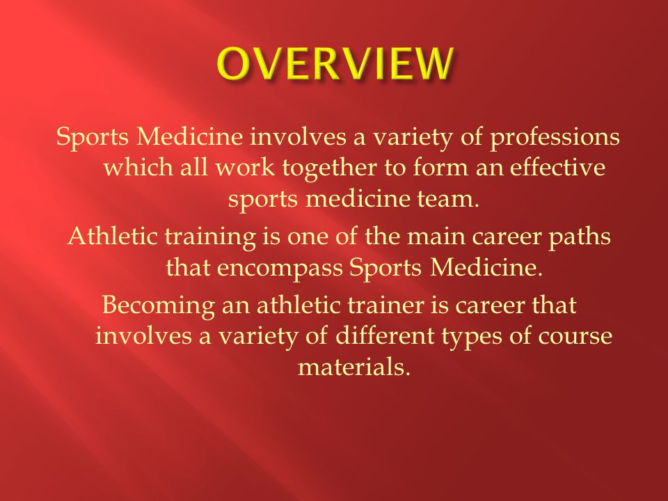 Sports Medicine involves a variety of professions which all work together to form an effective sports medicine team.