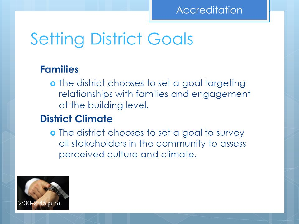 Setting District Goals Families  The district chooses to set a goal targeting relationships with families and engagement at the building level. Distr