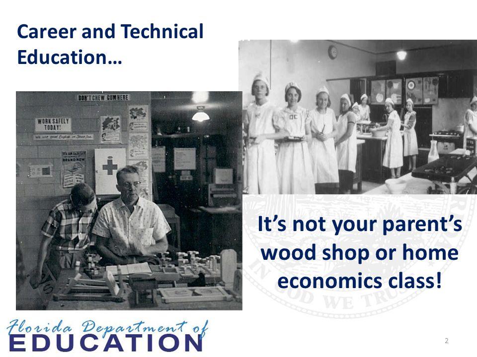 2 It's not your parent's wood shop or home economics class.
