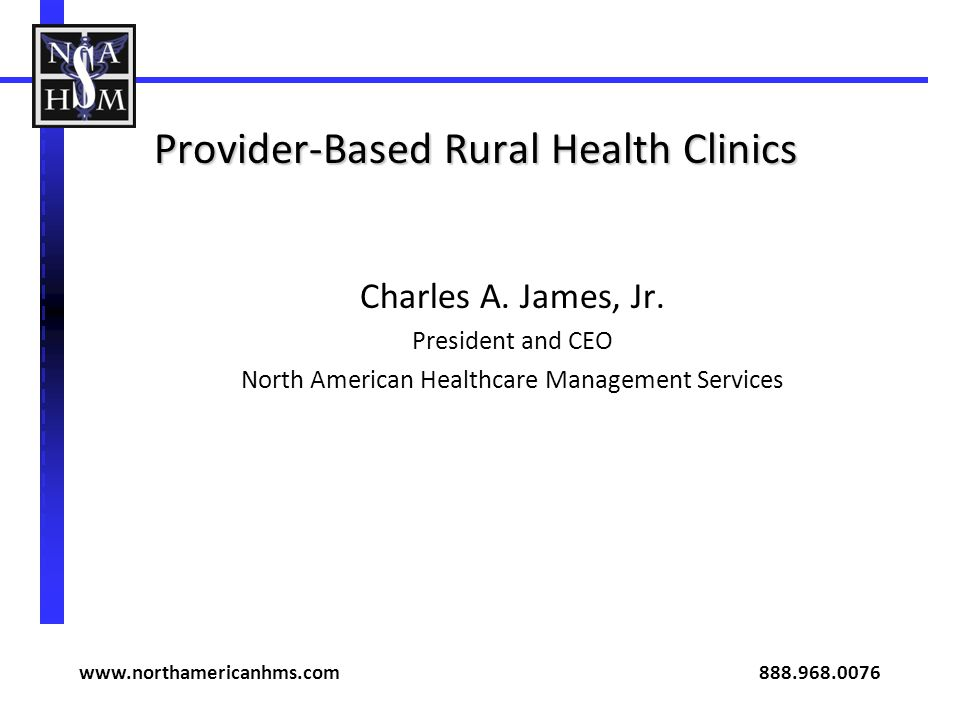 Provider-Based Rural Health Clinics Charles A.James, Jr.