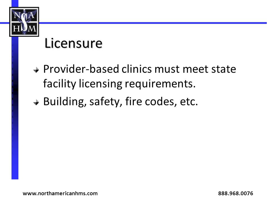 Licensure Provider-based clinics must meet state facility licensing requirements.