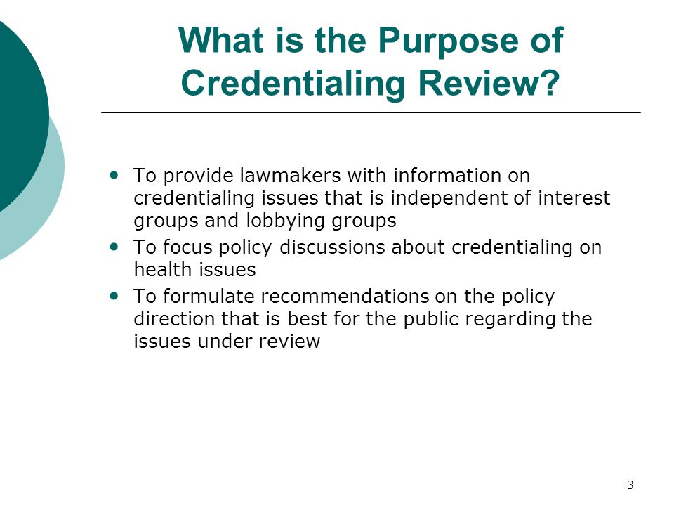 3 What is the Purpose of Credentialing Review.