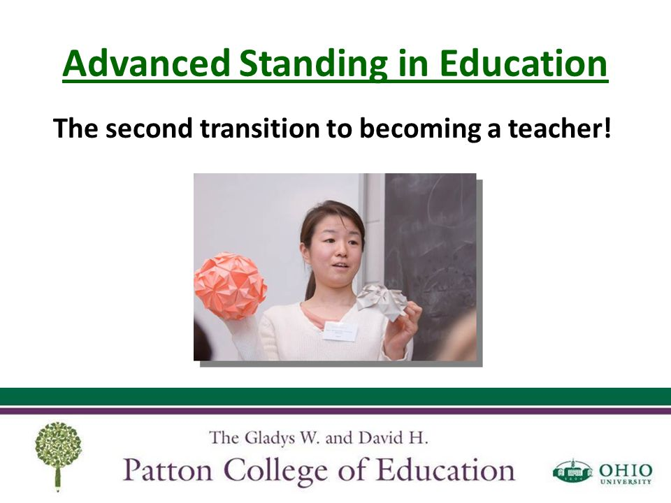 Advanced Standing in Education Ohio Assessment for Educators Tests are offered on specific dates at specific locations No refund if you register for the wrong test Test scores need reported to the College of Education (keep a copy for yourself) Must take in order to graduate