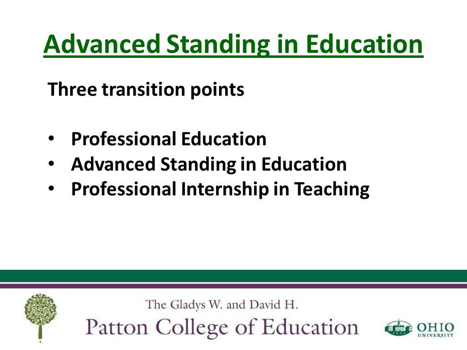 Advanced Standing in Education You must be admitted to advanced standing before taking education courses numbered 3000 or above Examples: EDEC 3400, EDMC 3000, EDSE 3500