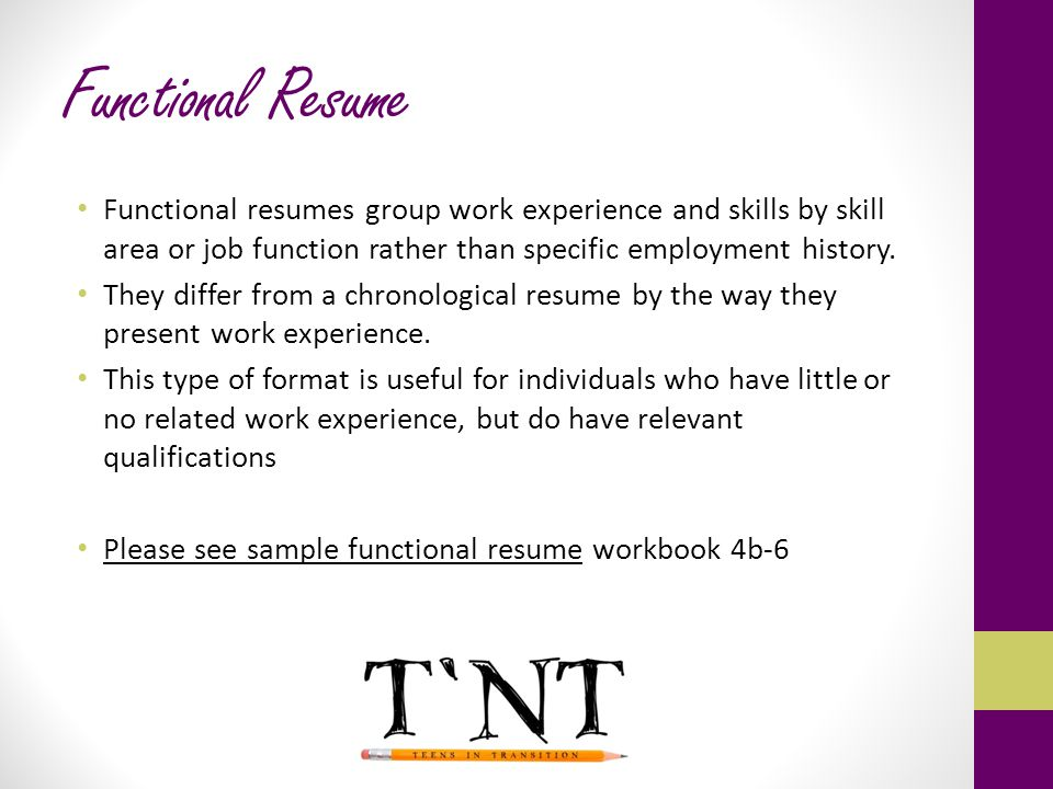 Functional Resume Functional resumes group work experience and skills by skill area or job function rather than specific employment history. They diff