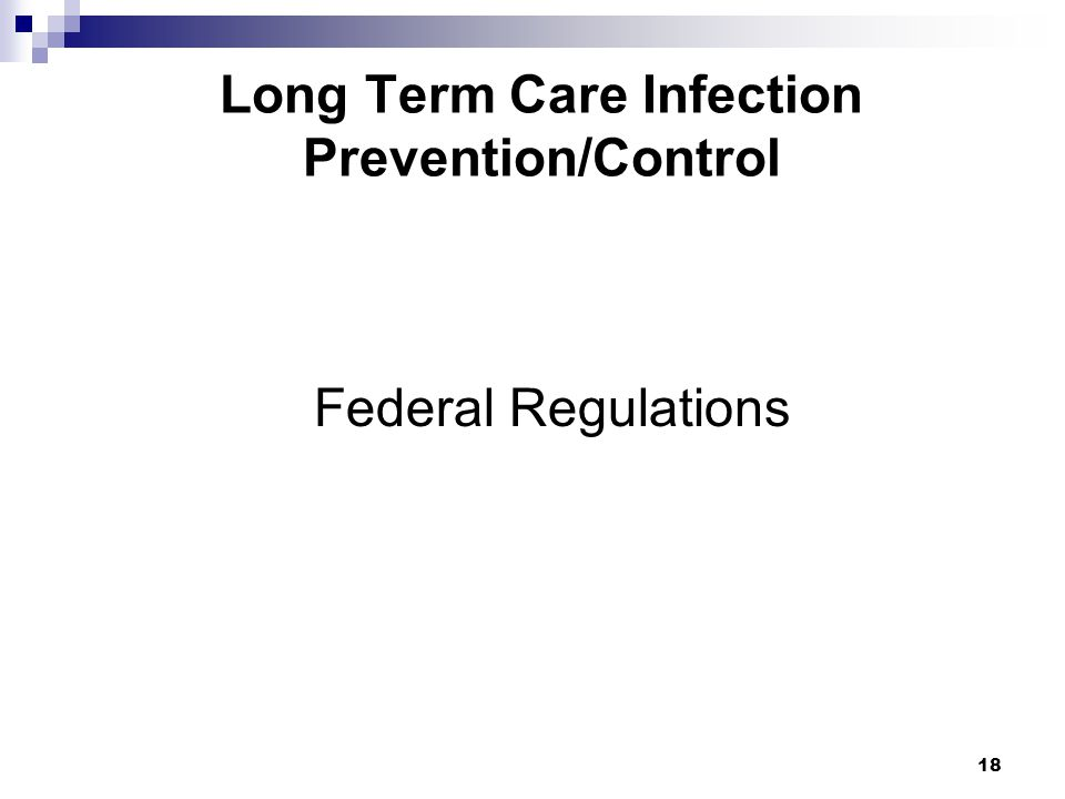 18 Long Term Care Infection Prevention/Control Federal Regulations