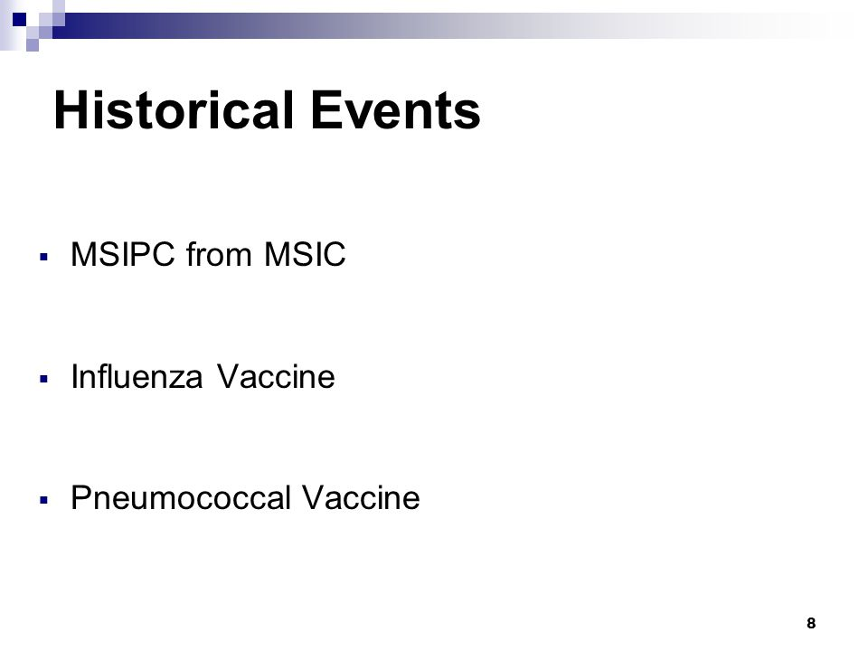 8 Historical Events  MSIPC from MSIC  Influenza Vaccine  Pneumococcal Vaccine
