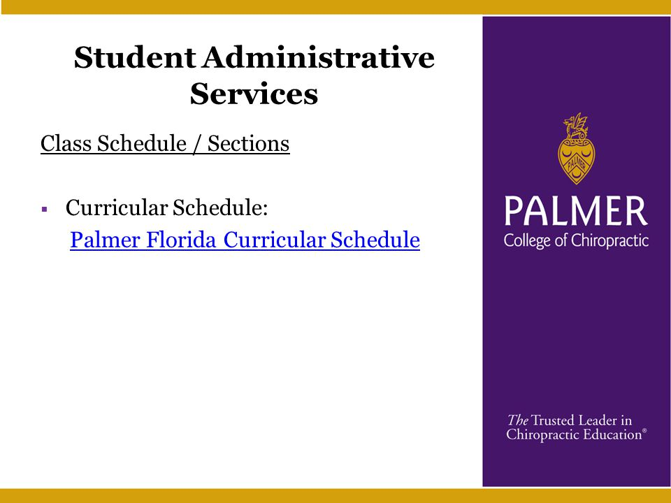 Student Administrative Services Class Schedule / Sections  Curricular Schedule: Palmer Florida Curricular Schedule