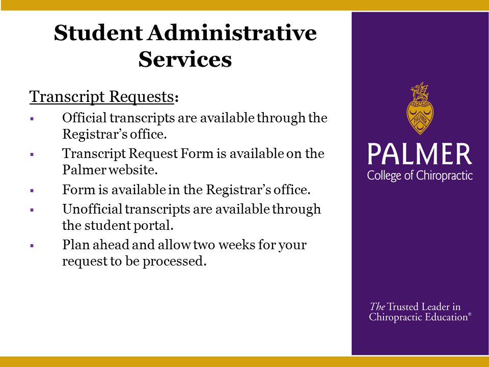 Student Administrative Services Transcript Requests :  Official transcripts are available through the Registrar's office.