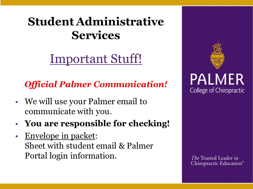 Student Administrative Services Important Stuff. Official Palmer Communication.