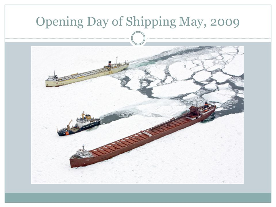 Opening Day of Shipping May, 2009