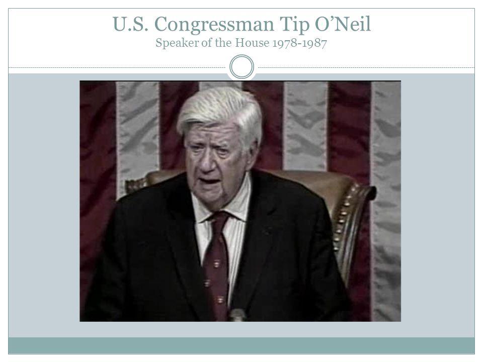 U.S. Congressman Tip O'Neil Speaker of the House 1978-1987