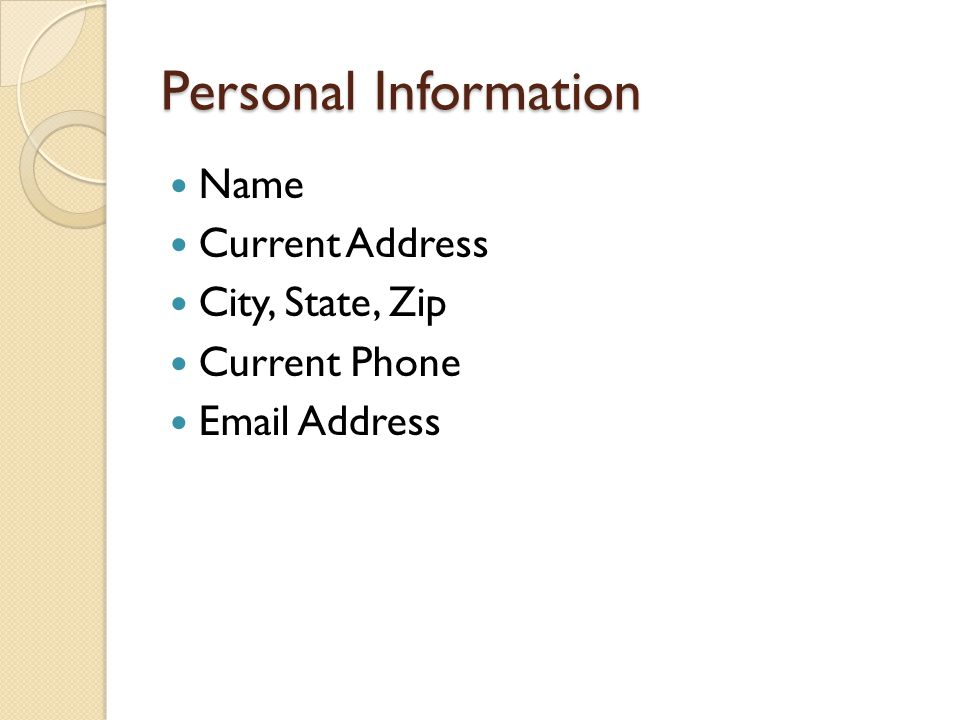 Personal Information Name Current Address City, State, Zip Current Phone Email Address