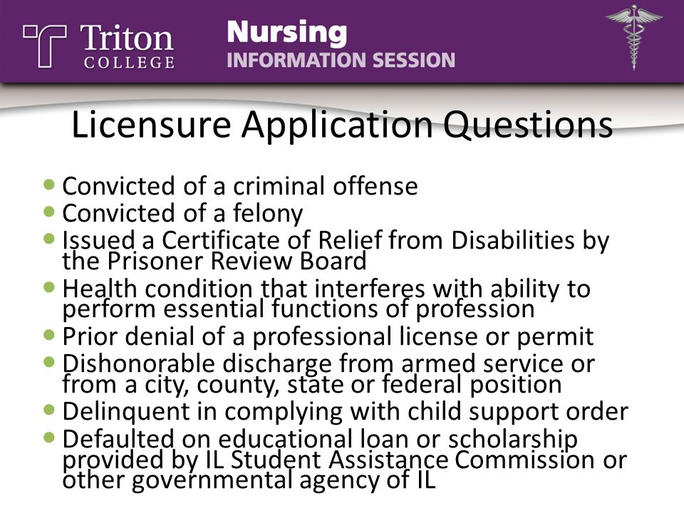 Licensure Application Questions Convicted of a criminal offense Convicted of a felony Issued a Certificate of Relief from Disabilities by the Prisoner
