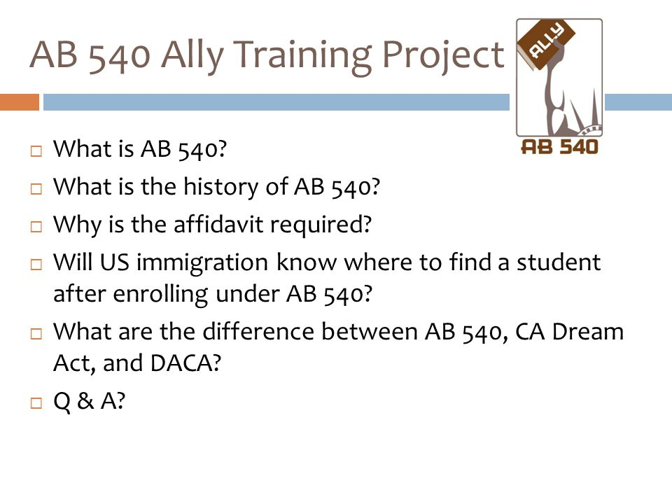  What is AB 540.  What is the history of AB 540.