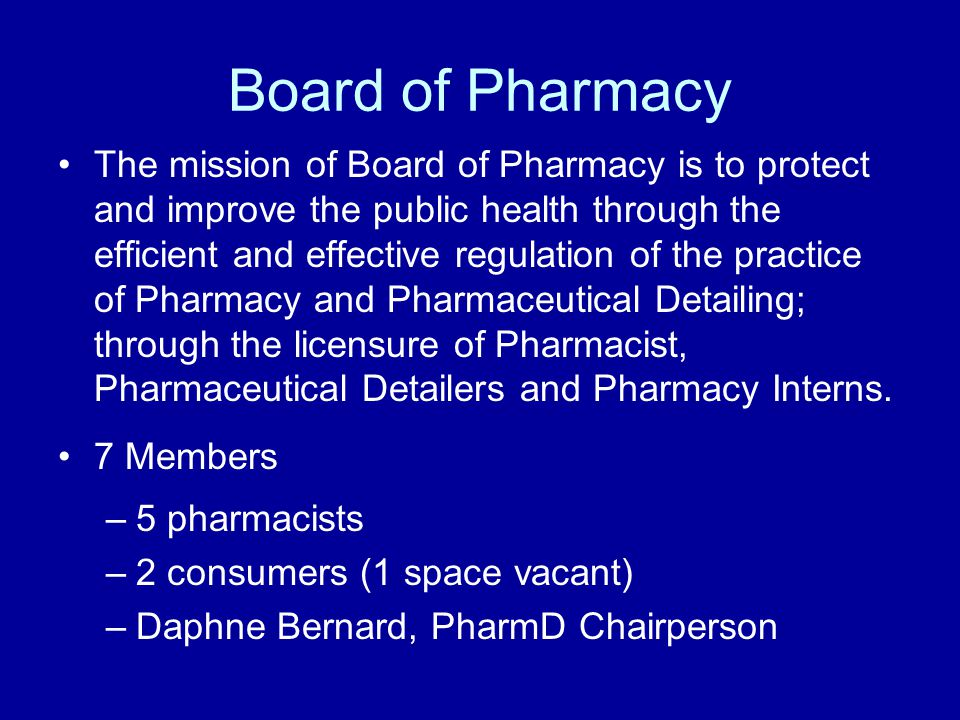 Board of Pharmacy Meeting First Thursday of every month 9:30am 899 North Capitol Street, NE 2 nd Floor Conference Room Open to the Public