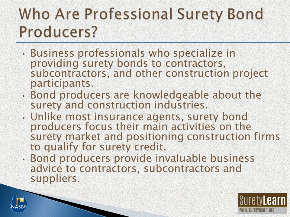 Business professionals who specialize in providing surety bonds to contractors, subcontractors, and other construction project participants.
