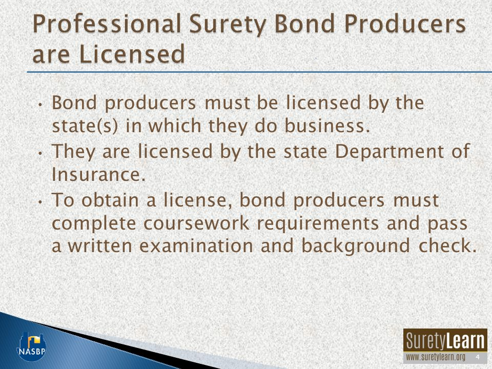 Bond producers must be licensed by the state(s) in which they do business.
