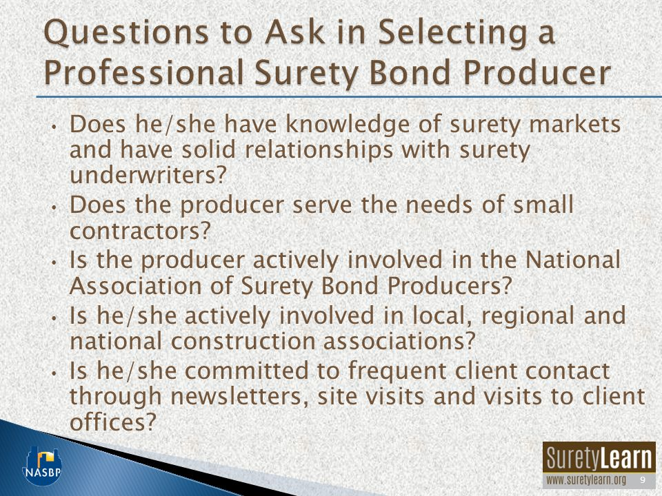 Does he/she have knowledge of surety markets and have solid relationships with surety underwriters.